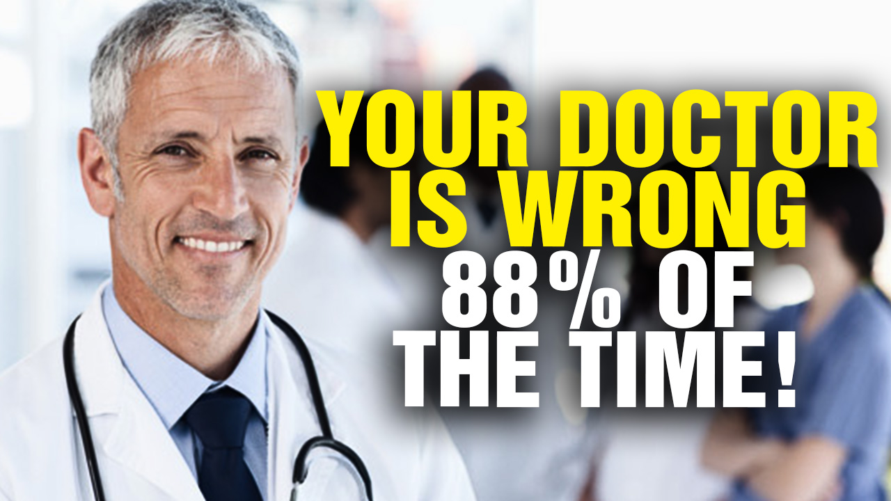 Your Doctor Is WRONG 88% of the Time! (Video)