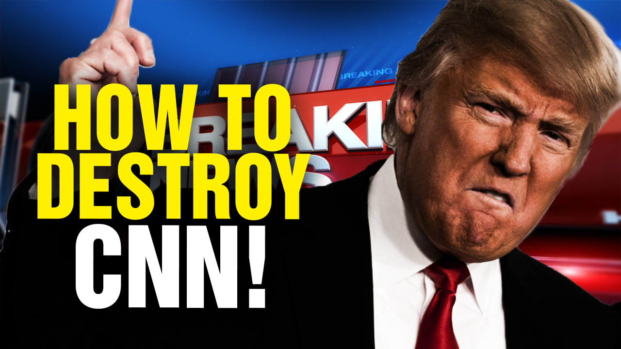 How Trump Can Instantly De-Fund CNN and the Entire Fake News Media (Video)