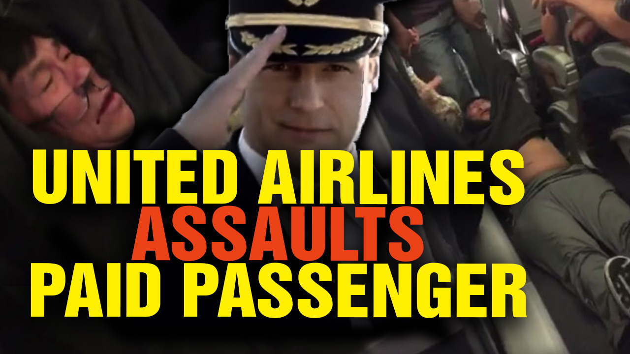 United Airlines ASSAULTS Its Own Paid Passenger! (Video)